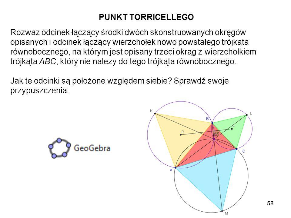59 Punkt T zwany punktem Torricellego ma jeszcze jedną szczególną własność.
