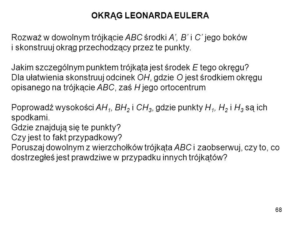 69 Skonstruuj środki P, Q i R odcinków HA, HB i HC, gdzie H jest ortocentrum trójkąta ABC.