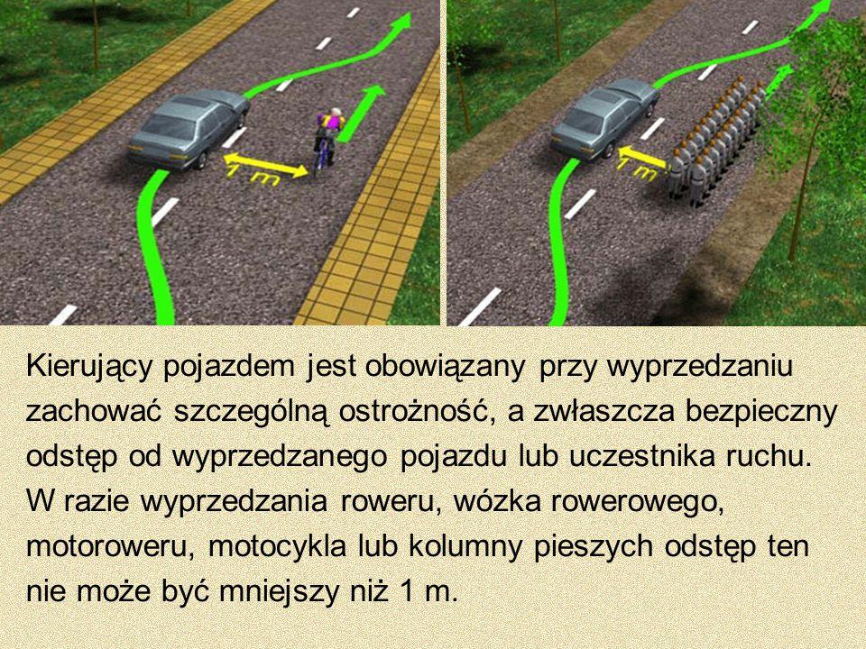 Kierujący pojazdem jest obowiązany przy wyprzedzaniu zachować szczególną ostrożność, a zwłaszcza bezpieczny odstęp od wyprzedzanego pojazdu lub uczest