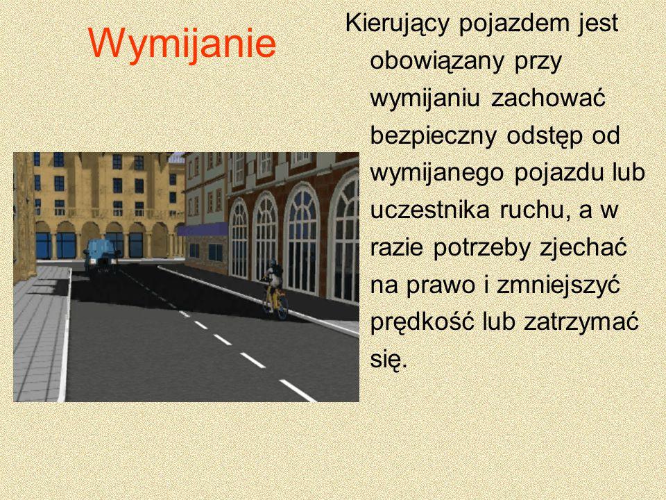 2) Przy dojeżdżaniu do wierzchołka wzniesienia, na jezdni jednokierunkowej lub dwukierunkowej z wyznaczonymi pasami ruchu.
