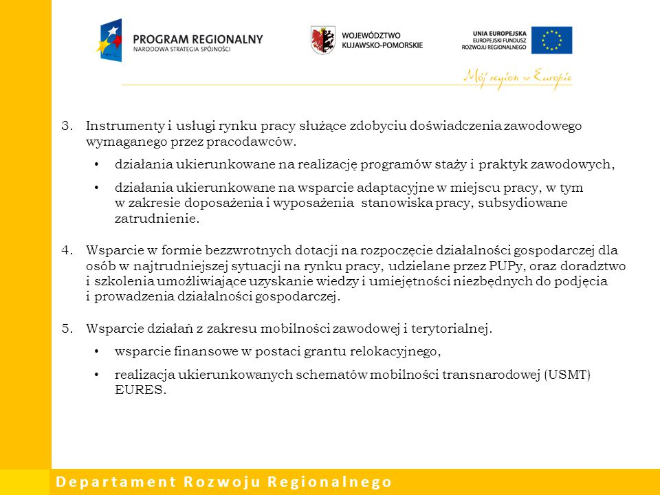 Departament Rozwoju Regionalnego 3.Instrumenty i usługi rynku pracy służące zdobyciu doświadczenia zawodowego wymaganego przez pracodawców. działania