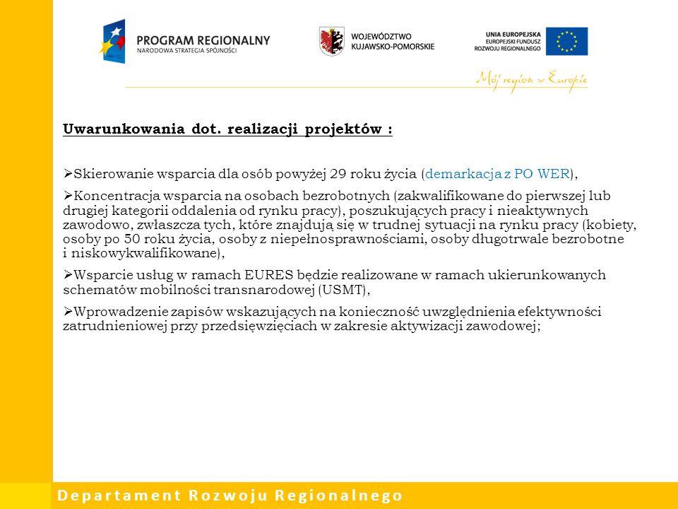Departament Rozwoju Regionalnego Uwarunkowania dot. realizacji projektów :  Skierowanie wsparcia dla osób powyżej 29 roku życia (demarkacja z PO WER)