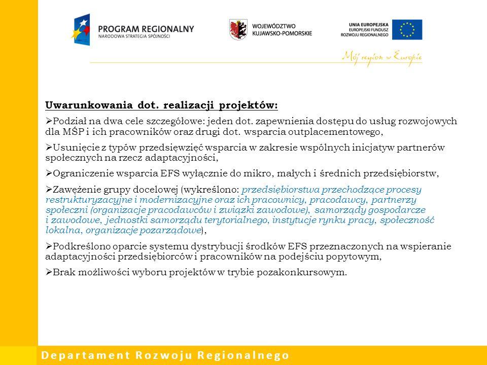 Departament Rozwoju Regionalnego Uwarunkowania dot. realizacji projektów:  Podział na dwa cele szczegółowe: jeden dot. zapewnienia dostępu do usług r