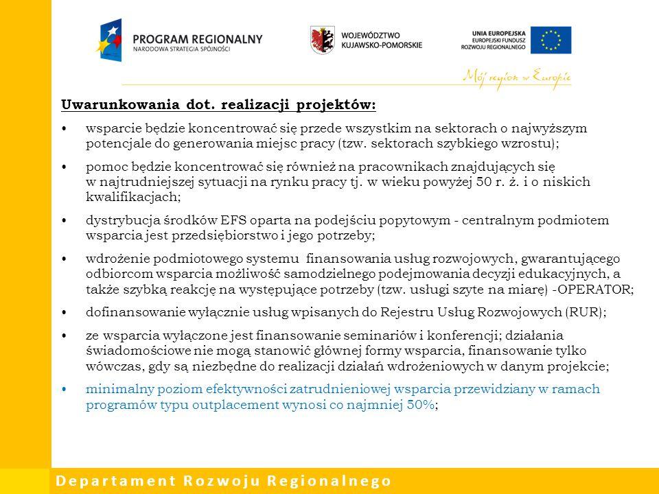 Departament Rozwoju Regionalnego Uwarunkowania dot. realizacji projektów: wsparcie będzie koncentrować się przede wszystkim na sektorach o najwyższym