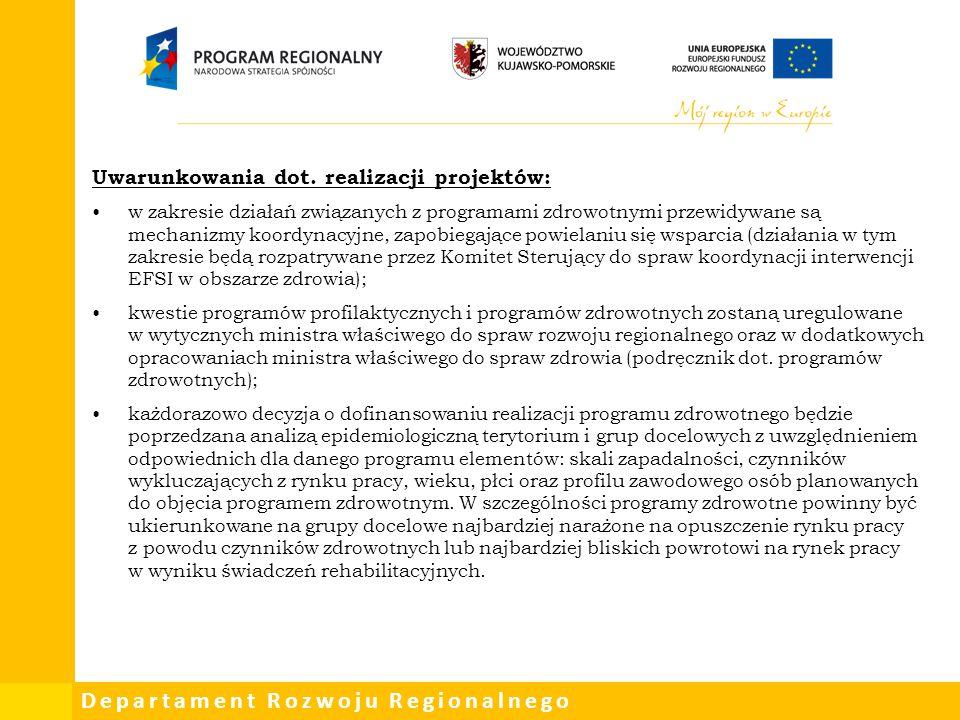 Departament Rozwoju Regionalnego Uwarunkowania dot. realizacji projektów: w zakresie działań związanych z programami zdrowotnymi przewidywane są mecha