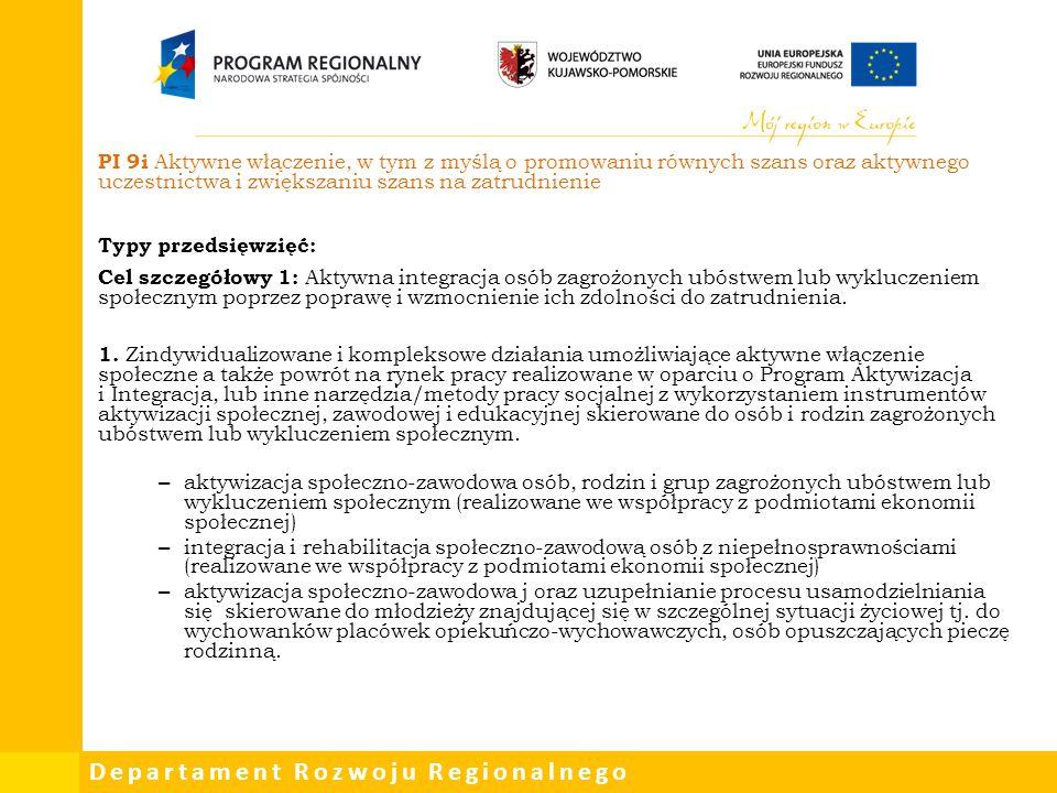 Departament Rozwoju Regionalnego PI 9i Aktywne włączenie, w tym z myślą o promowaniu równych szans oraz aktywnego uczestnictwa i zwiększaniu szans na