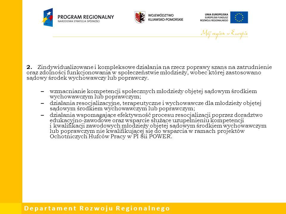 Departament Rozwoju Regionalnego 2. Zindywidualizowane i kompleksowe działania na rzecz poprawy szans na zatrudnienie oraz zdolności funkcjonowania w