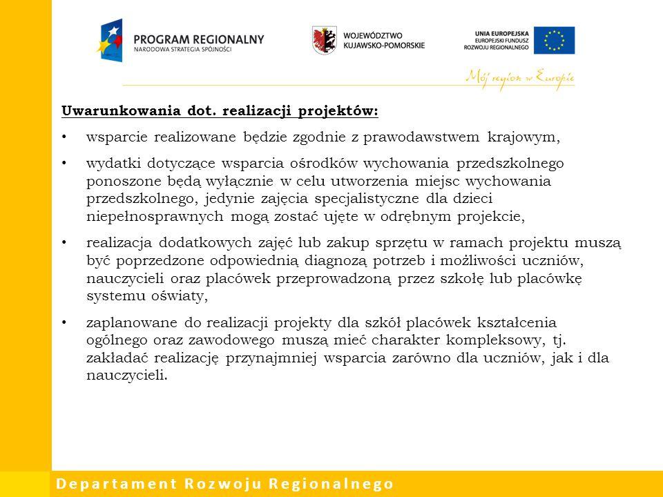 Departament Rozwoju Regionalnego Uwarunkowania dot. realizacji projektów: wsparcie realizowane będzie zgodnie z prawodawstwem krajowym, wydatki dotycz