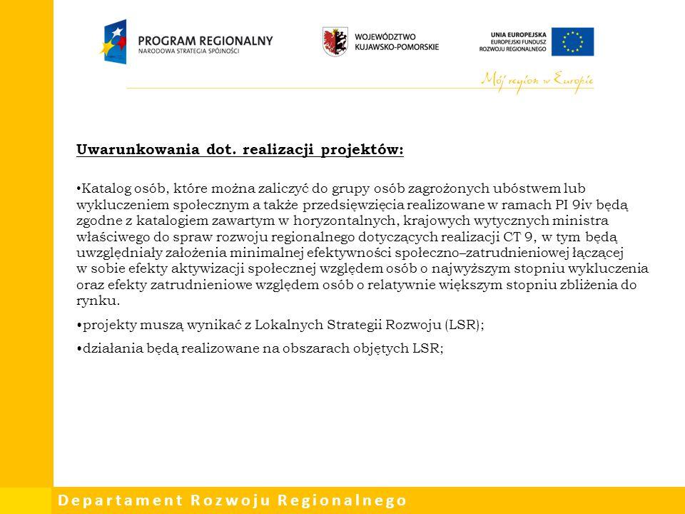 Departament Rozwoju Regionalnego Uwarunkowania dot. realizacji projektów: Katalog osób, które można zaliczyć do grupy osób zagrożonych ubóstwem lub wy