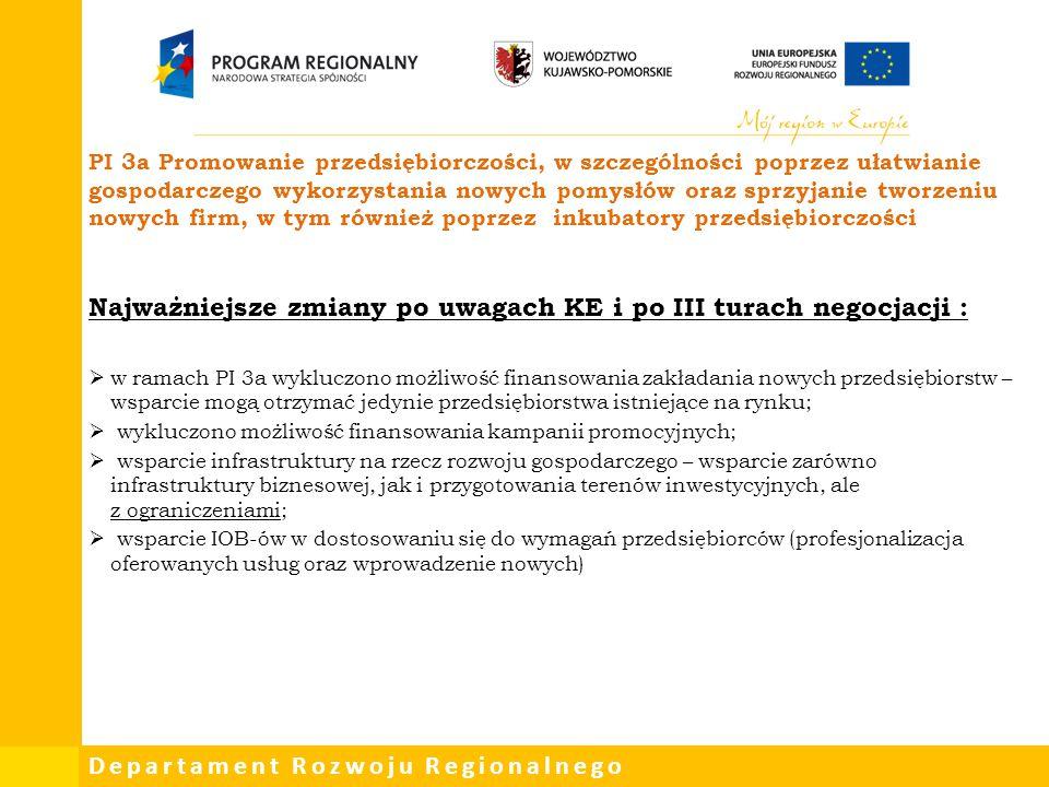 Departament Rozwoju Regionalnego PI 3a Promowanie przedsiębiorczości, w szczególności poprzez ułatwianie gospodarczego wykorzystania nowych pomysłów o