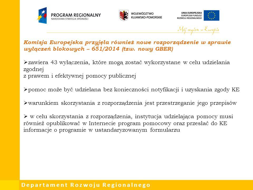 Departament Rozwoju Regionalnego Komisja Europejska przyjęła również nowe rozporządzenie w sprawie wyłączeń blokowych – 651/2014 (tzw. nowy GBER)  za