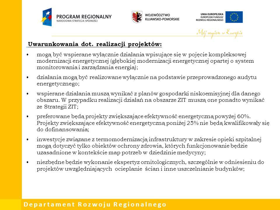 Departament Rozwoju Regionalnego Uwarunkowania dot. realizacji projektów: mogą być wspierane wyłącznie działania wpisujące się w pojęcie kompleksowej