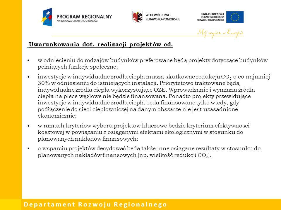 Departament Rozwoju Regionalnego Uwarunkowania dot. realizacji projektów cd. w odniesieniu do rodzajów budynków preferowane będą projekty dotyczące bu
