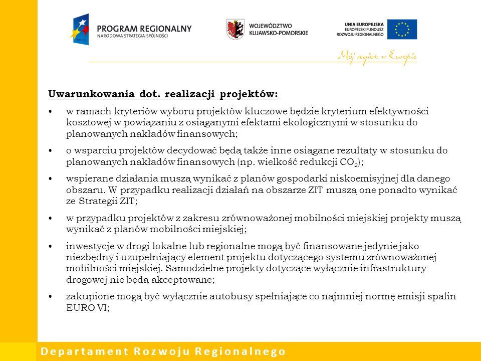 Departament Rozwoju Regionalnego Uwarunkowania dot. realizacji projektów: w ramach kryteriów wyboru projektów kluczowe będzie kryterium efektywności k