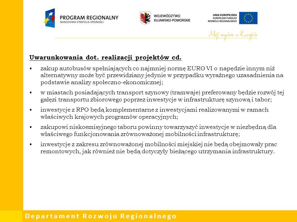 Departament Rozwoju Regionalnego Uwarunkowania dot. realizacji projektów cd. zakup autobusów spełniających co najmniej normę EURO VI o napędzie innym