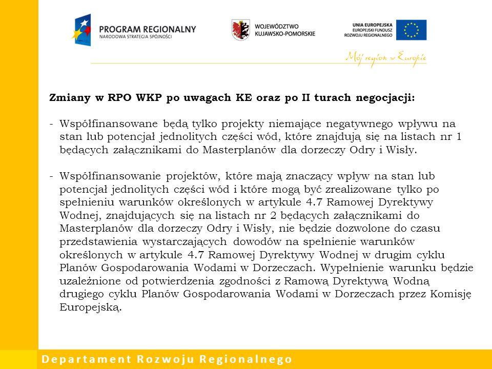 Departament Rozwoju Regionalnego Zmiany w RPO WKP po uwagach KE oraz po II turach negocjacji: -Współfinansowane będą tylko projekty niemające negatywn