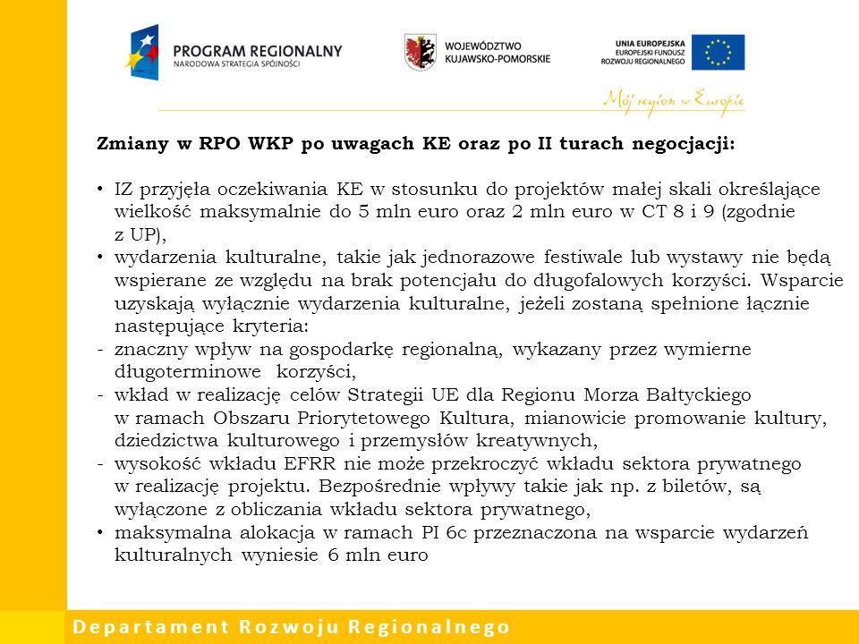 Departament Rozwoju Regionalnego Zmiany w RPO WKP po uwagach KE oraz po II turach negocjacji: IZ przyjęła oczekiwania KE w stosunku do projektów małej