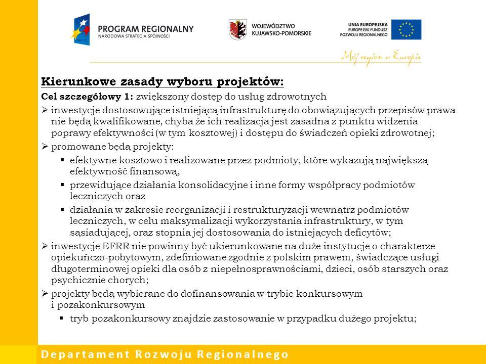 Departament Rozwoju Regionalnego Kierunkowe zasady wyboru projektów: Cel szczegółowy 1: zwiększony dostęp do usług zdrowotnych  inwestycje dostosowuj
