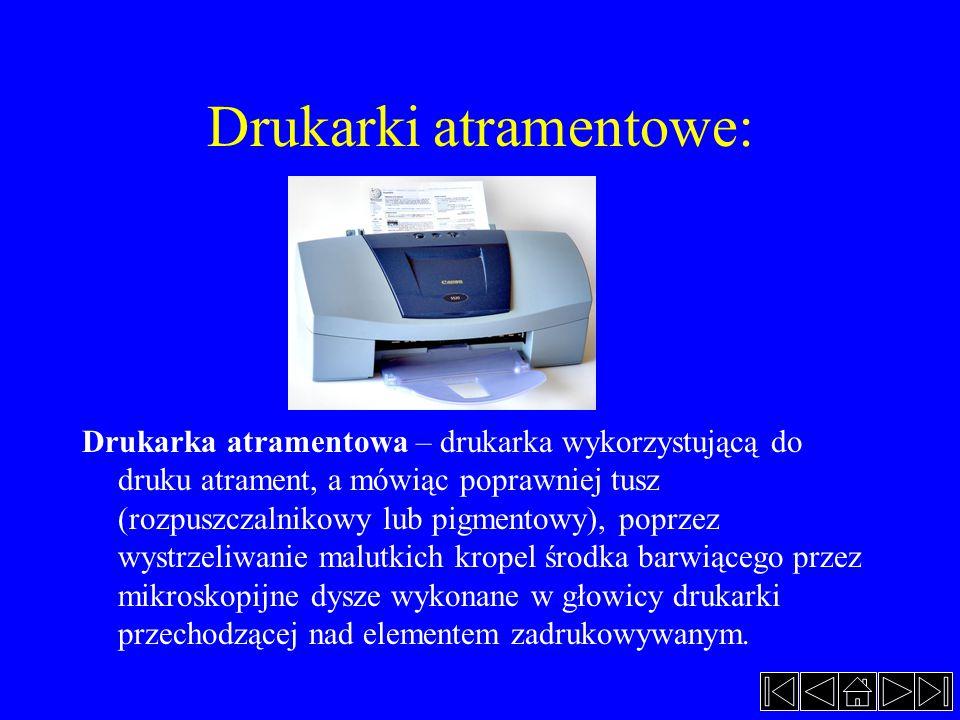 Drukarki atramentowe: Drukarka atramentowa – drukarka wykorzystującą do druku atrament, a mówiąc poprawniej tusz (rozpuszczalnikowy lub pigmentowy), p