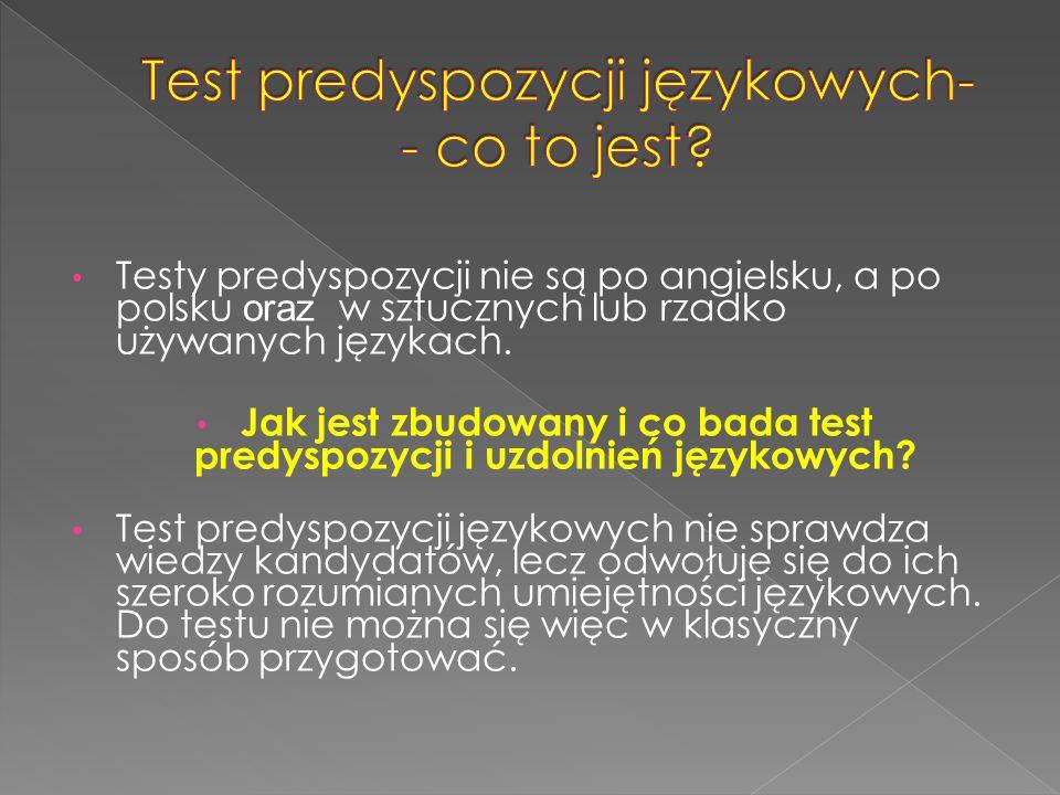 Testy predyspozycji nie są po angielsku, a po polsku oraz w sztucznych lub rzadko używanych językach. Jak jest zbudowany i co bada test predyspozycji