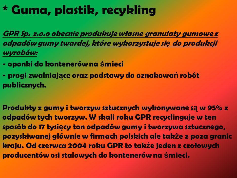 * Guma, plastik, recykling GPR Sp.