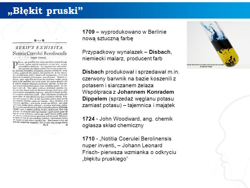 """""""Błękit pruski"""" 22 1709 – wyprodukowano w Berlinie nową sztuczną farbę Przypadkowy wynalazek – Disbach, niemiecki malarz, producent farb Disbach produ"""