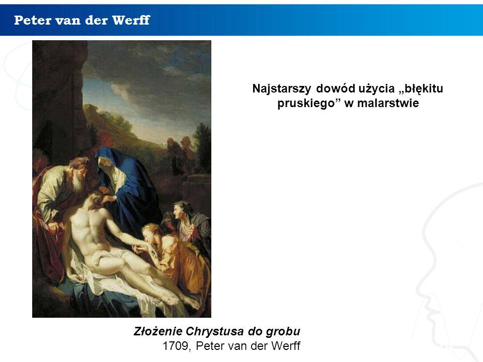 """Peter van der Werff 24 Złożenie Chrystusa do grobu 1709, Peter van der Werff Najstarszy dowód użycia """"błękitu pruskiego w malarstwie"""