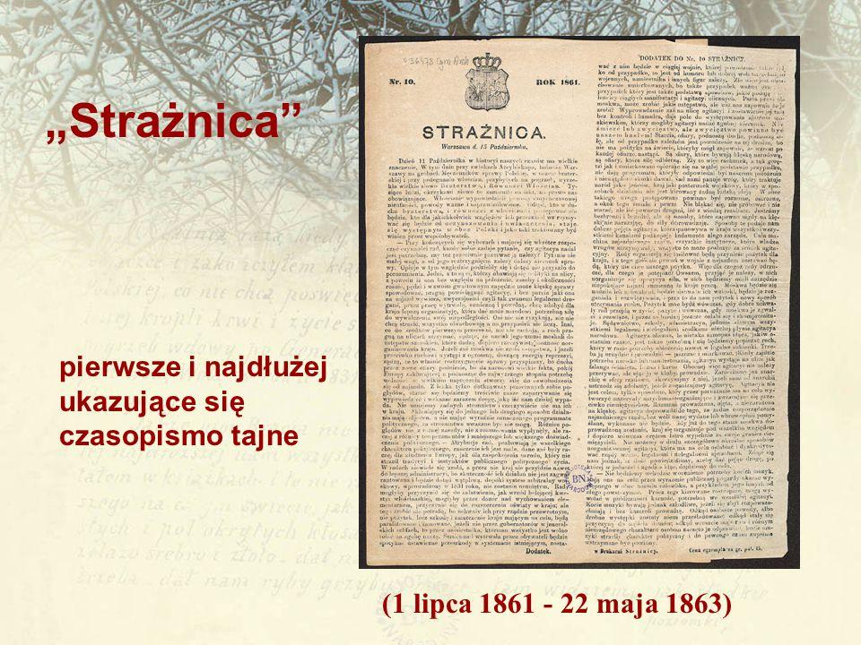 """(1 lipca 1861 - 22 maja 1863) pierwsze i najdłużej ukazujące się czasopismo tajne """"Strażnica"""""""