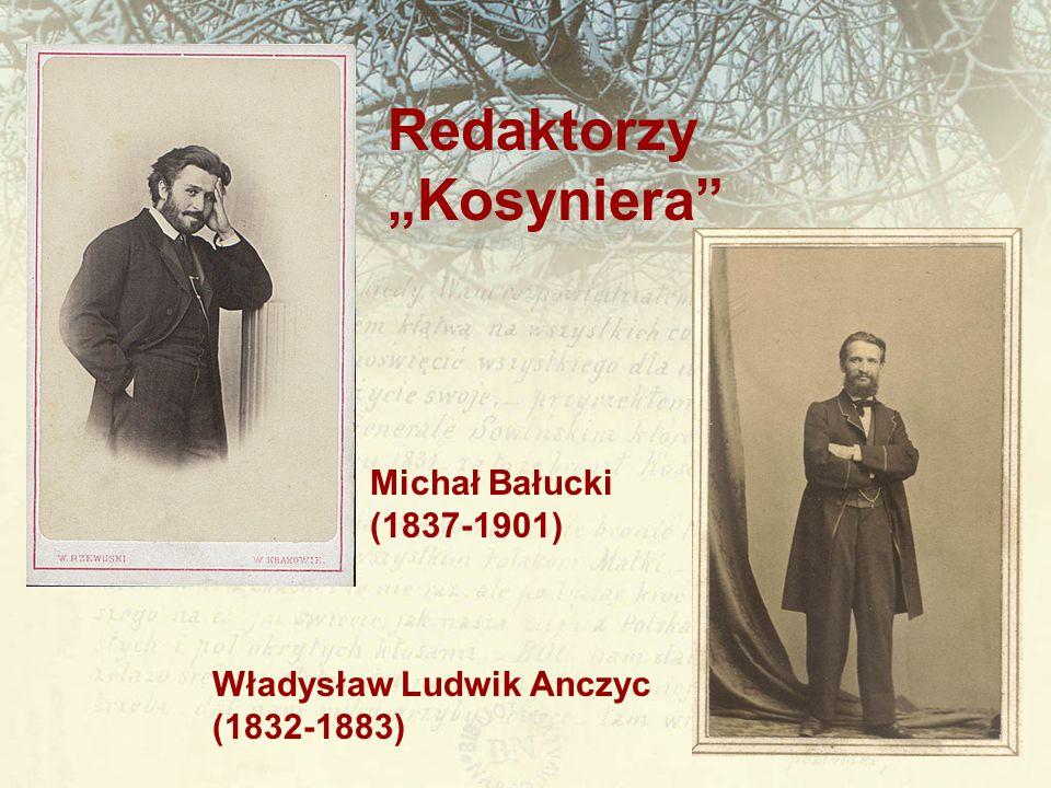 """Redaktorzy """"Kosyniera"""" Michał Bałucki (1837-1901) Władysław Ludwik Anczyc (1832-1883)"""