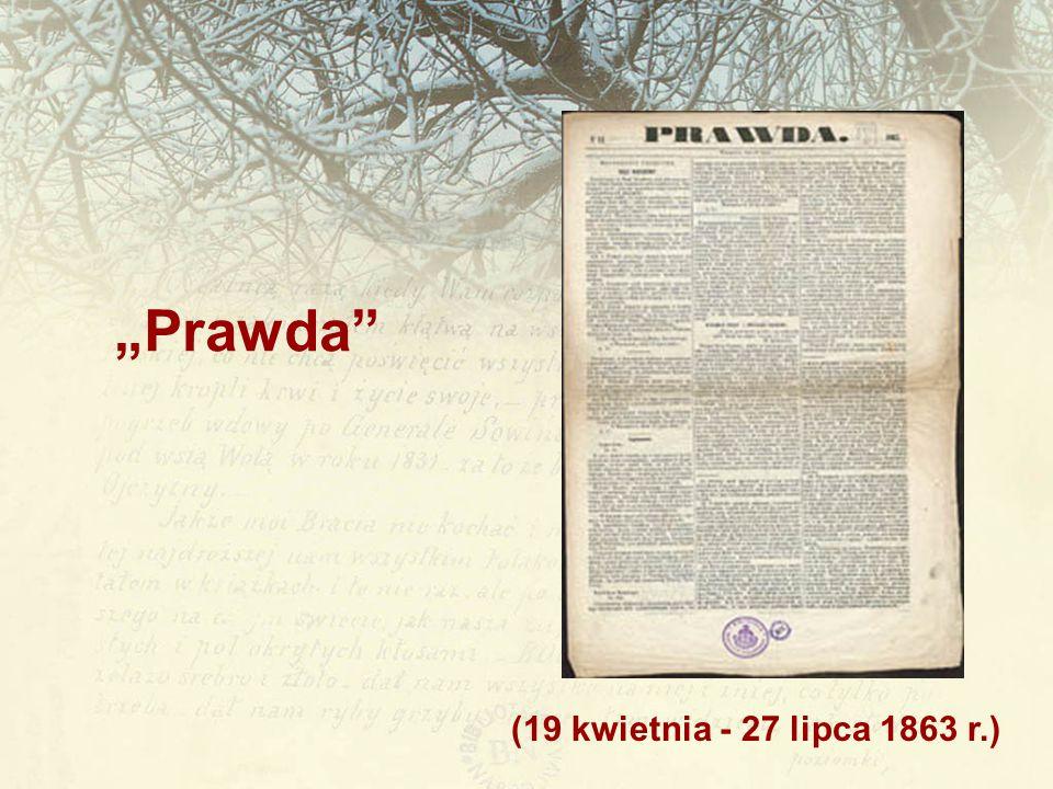 """(19 kwietnia - 27 lipca 1863 r.) """"Prawda"""""""