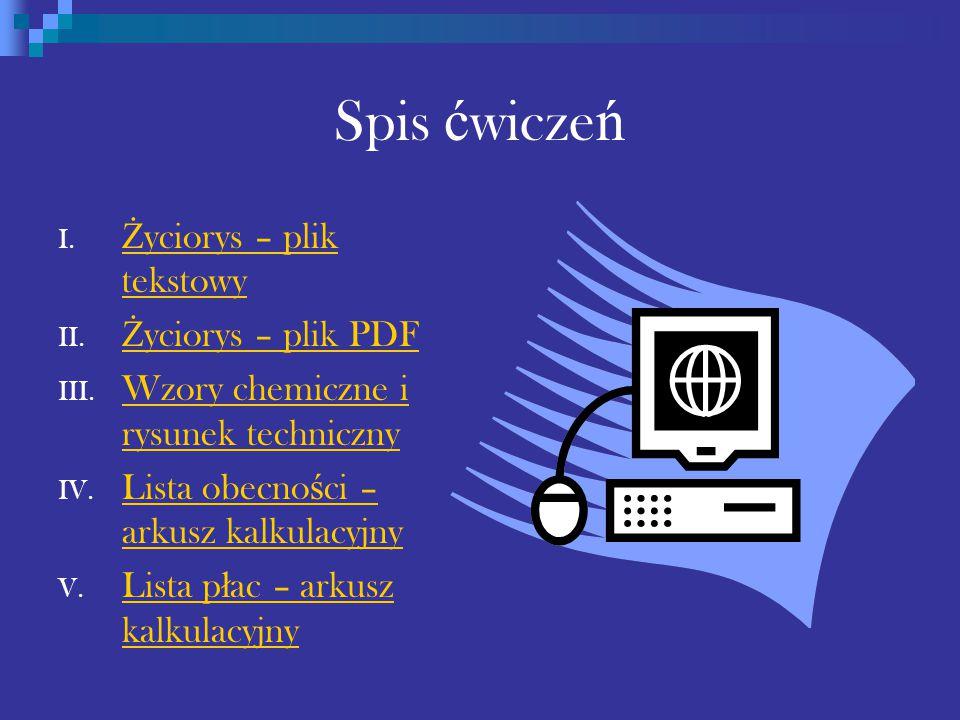 Spis ć wicze ń I. Ż yciorys – plik tekstowy Ż yciorys – plik tekstowy II.