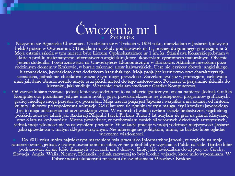 Ć wiczenia nr 1 Ż YCIORYS Nazywam sie Agnieszka Chowaniec.