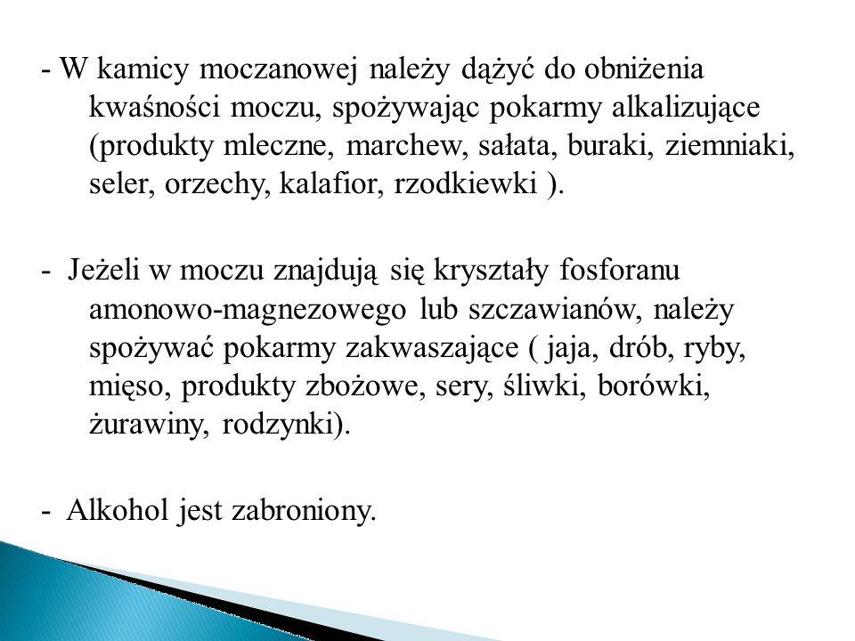 Rodzaje kamic:  szczawianowo- wapniowa  fosforanowo- wapniowa  moczanowa  fosforanowo- magnezowo- amonowa / struwitowa/  cystynowa  ksantynowa
