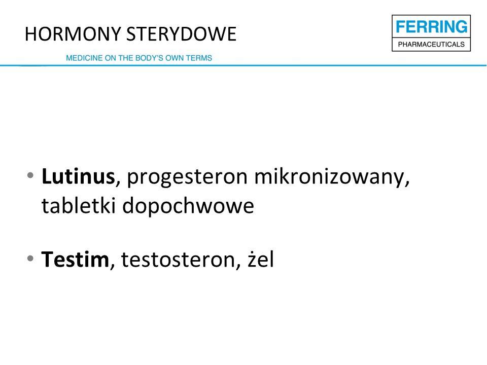 Lutinus, progesteron mikronizowany, tabletki dopochwowe Testim, testosteron, żel HORMONY STERYDOWE
