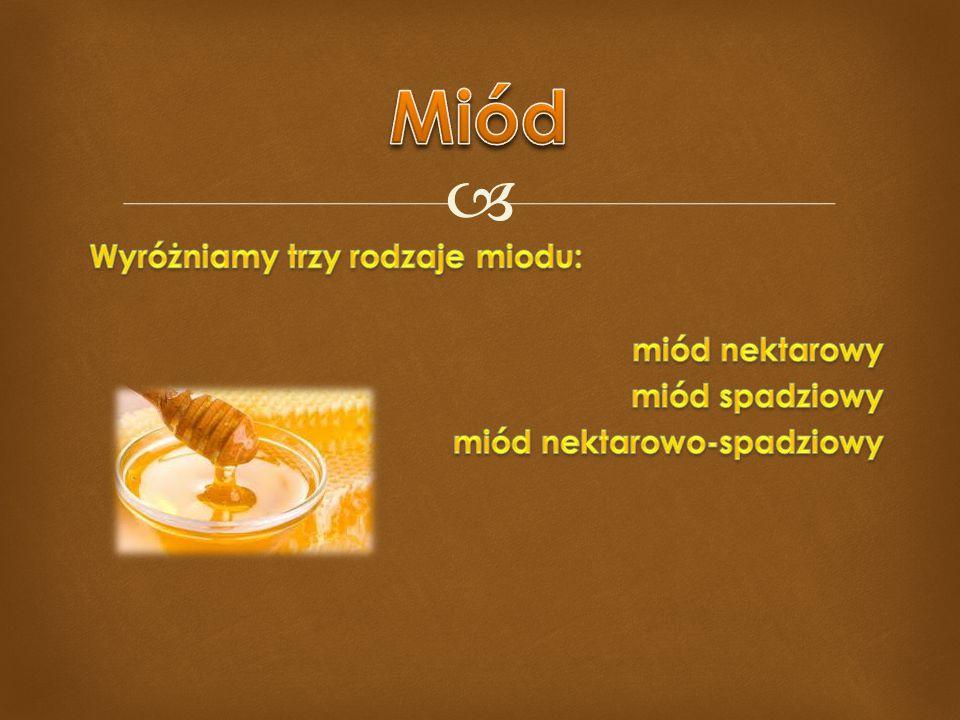  Miód jest polecany każdemu ze względu na jego właściwości przeciwzapalne i antybakteryjne.