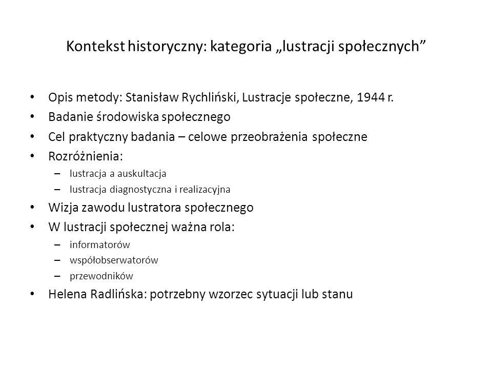 """Kontekst historyczny: kategoria """"lustracji społecznych"""" Opis metody: Stanisław Rychliński, Lustracje społeczne, 1944 r. Badanie środowiska społecznego"""