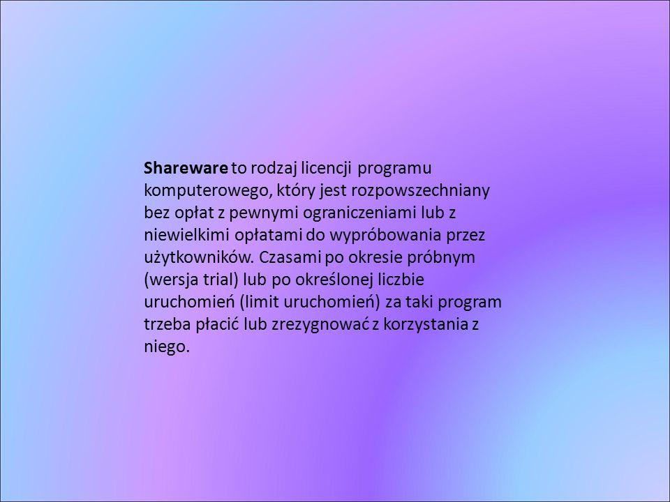 Shareware to rodzaj licencji programu komputerowego, który jest rozpowszechniany bez opłat z pewnymi ograniczeniami lub z niewielkimi opłatami do wypr