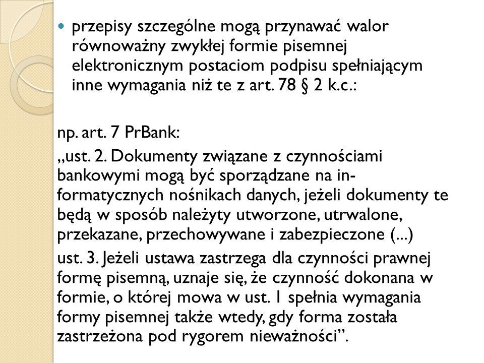 przepisy szczególne mogą przynawać walor równoważny zwykłej formie pisemnej elektronicznym postaciom podpisu spełniającym inne wymagania niż te z art.