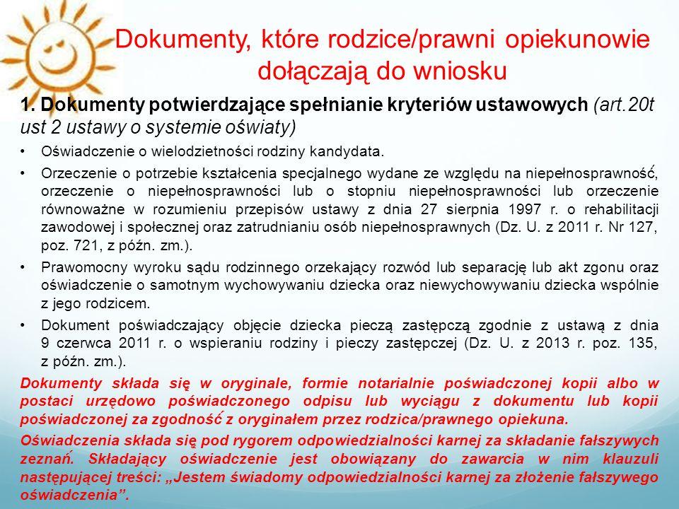 Dokumenty, które rodzice/prawni opiekunowie dołączają do wniosku 12 1. Dokumenty potwierdzające spełnianie kryteriów ustawowych (art.20t ust 2 ustawy