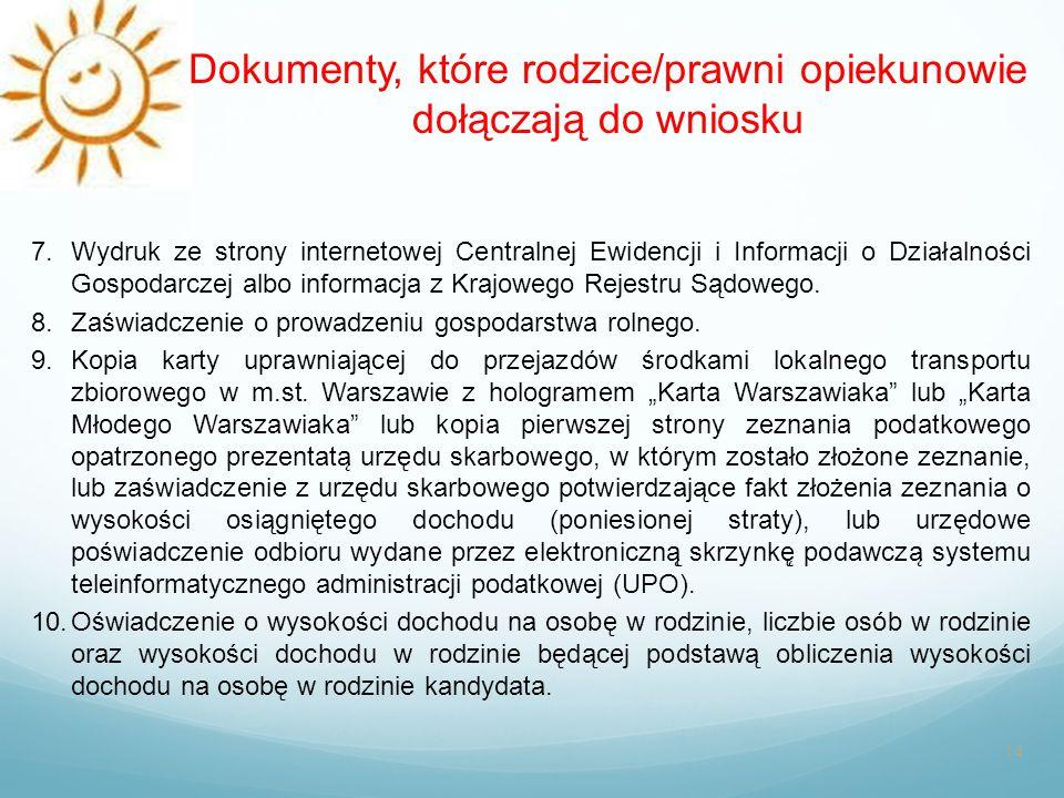 Dokumenty, które rodzice/prawni opiekunowie dołączają do wniosku 14 7.Wydruk ze strony internetowej Centralnej Ewidencji i Informacji o Działalności G