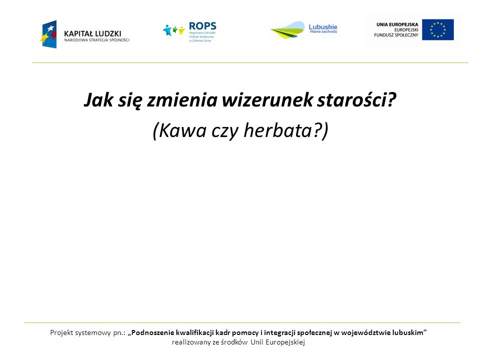 """Projekt systemowy pn.: """"Podnoszenie kwalifikacji kadr pomocy i integracji społecznej w województwie lubuskim realizowany ze środków Unii Europejskiej"""