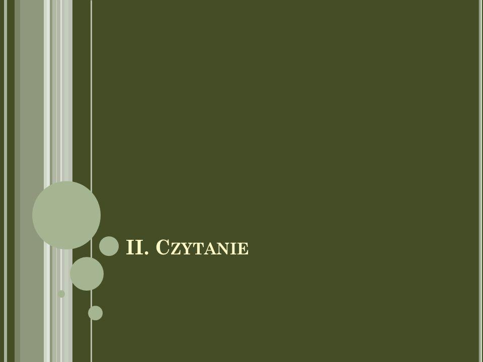 II. C ZYTANIE