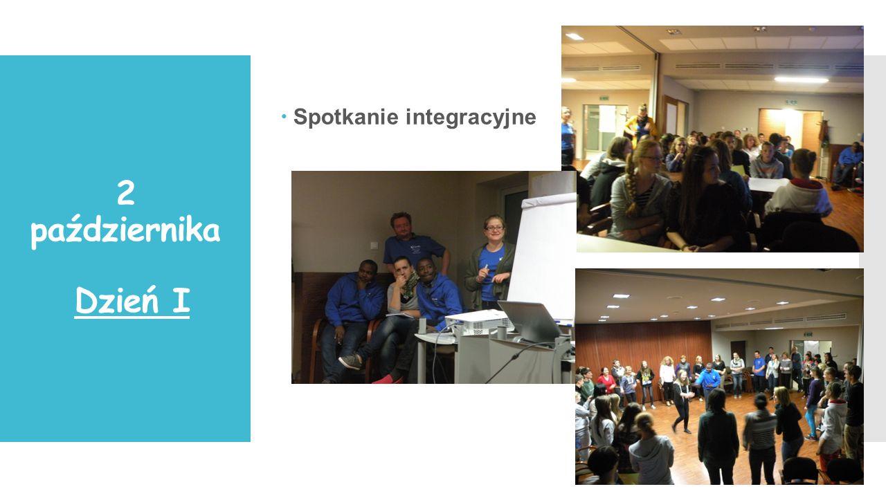 2 października Dzień I  Spotkanie integracyjne