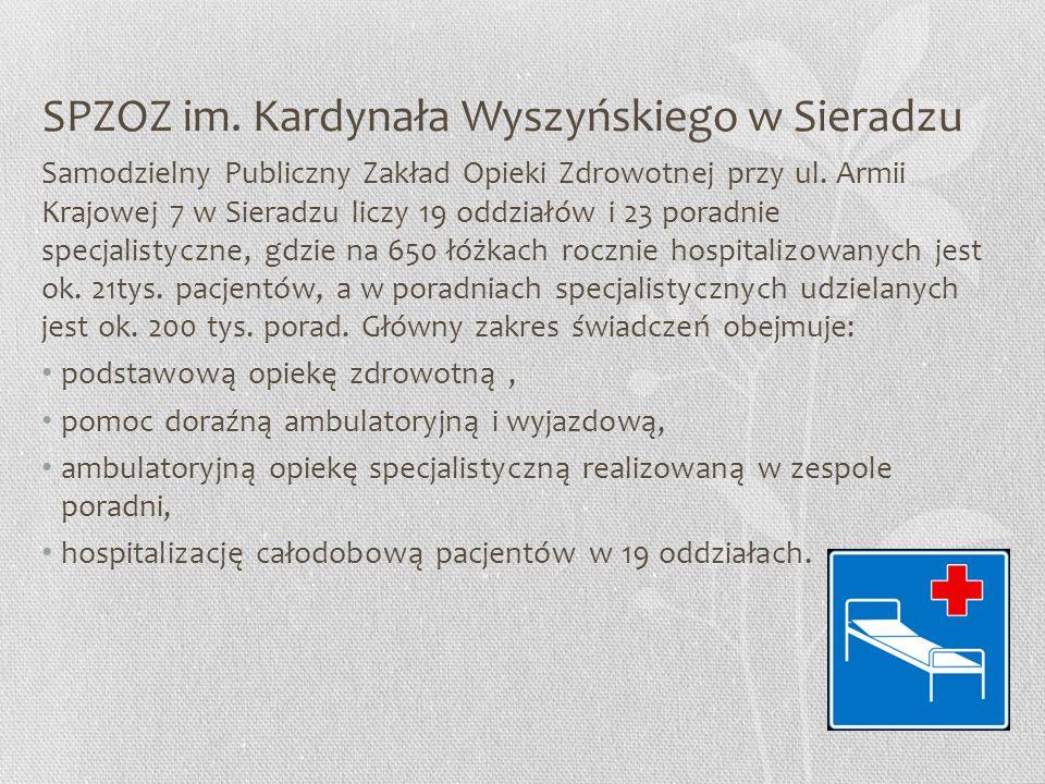SPZOZ im. Kardynała Wyszyńskiego w Sieradzu Samodzielny Publiczny Zakład Opieki Zdrowotnej przy ul. Armii Krajowej 7 w Sieradzu liczy 19 oddziałów i 2