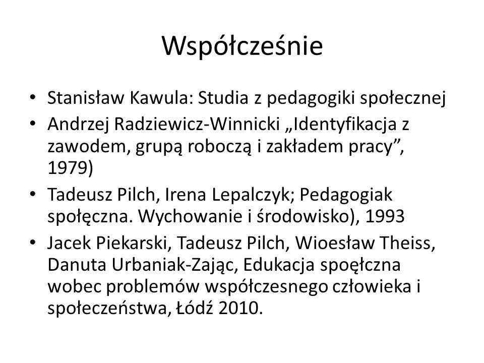 """Współcześnie Stanisław Kawula: Studia z pedagogiki społecznej Andrzej Radziewicz-Winnicki """"Identyfikacja z zawodem, grupą roboczą i zakładem pracy"""", 1"""