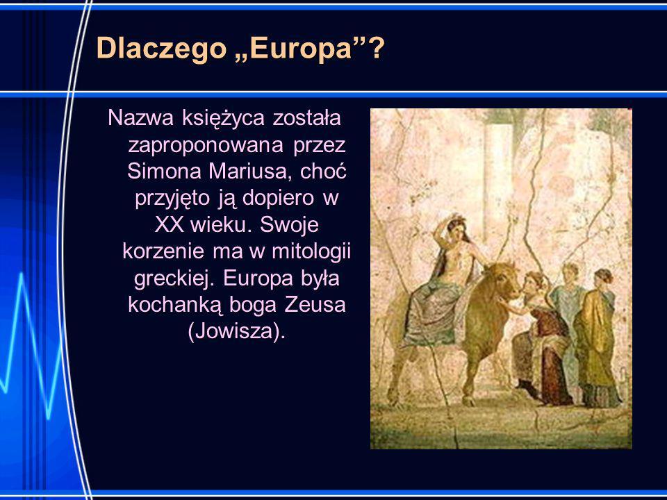 Co kryje powierzchnia Europy.Powierzchnia Europy jest bardzo równa i płaska.