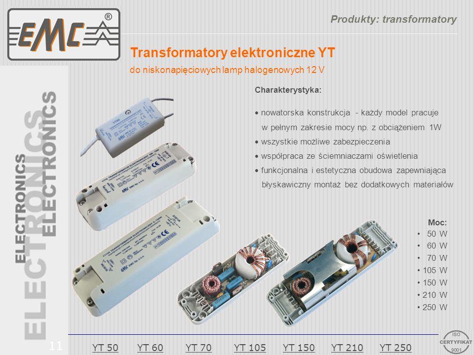 Transformatory elektroniczne YT do niskonapięciowych lamp halogenowych 12 V Charakterystyka:  nowatorska konstrukcja - każdy model pracuje w pełnym z