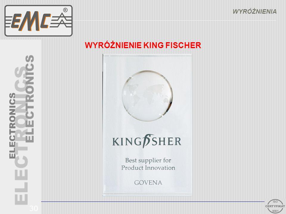 30 WYRÓŻNIENIA WYRÓŻNIENIE KING FISCHER