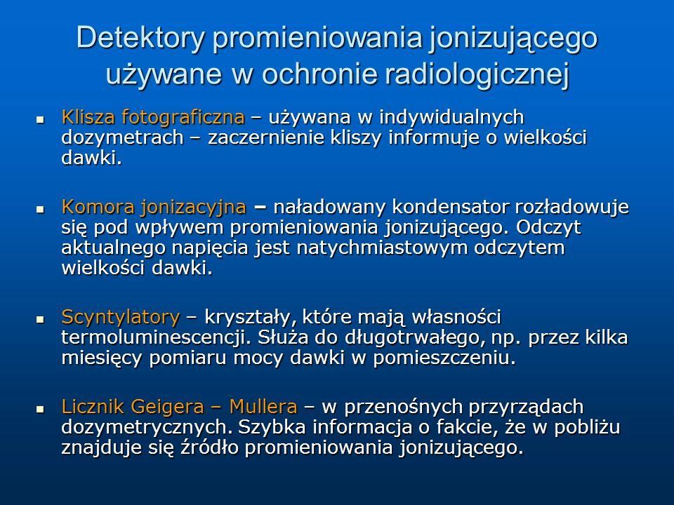 Detektory promieniowania jonizującego używane w ochronie radiologicznej Klisza fotograficzna – używana w indywidualnych dozymetrach – zaczernienie kli