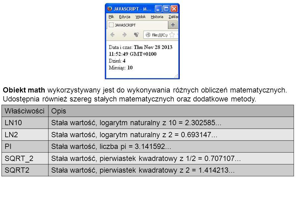Obiekt math wykorzystywany jest do wykonywania różnych obliczeń matematycznych.